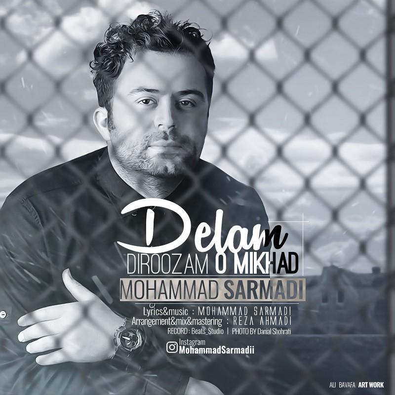 Mohammad Sarmadi – Delam Diroozam O Mikhad